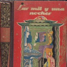 Libros de segunda mano: LAS MIL Y UNA NOCHES (CALLEJA PERLA, 1940). Lote 119118467