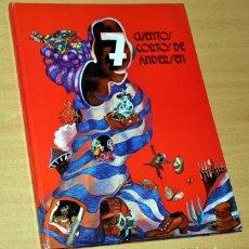 Libros de segunda mano: TAPA DURA: 7 CUENTOS CORTOS DE ANDERSEN - EDITORIAL JUVENTUD - 1ª EDICIÓN - ABRIL 1977. Lote 119572655