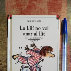 Libros de segunda mano: LA LILÍ NO VOL ANAR AL LLIT - DOMINIQUE DE SAINT MARS / SERGE BLOCH. Lote 195275486