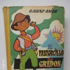 Libros de segunda mano: EL PASTORCILLO DE GREDOS.1961.C. SAINZ-AMOR. Lote 120090731