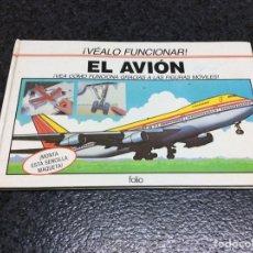 Libros de segunda mano: VEALO FUNCIONAR - EL AVION , VEA COMO FUNCIONA GRACIAS A LAS FIGURAS MOVILES -ED. FOLIO. Lote 120788675