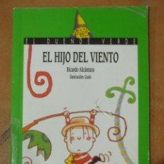 Libros de segunda mano: EL HIJO DEL VIENTO - RICARDO ALCANTARA ILUSTRACIÓN GUSTI EL DUENDE VERDE - ANAYA 63P 115G. Lote 213597016