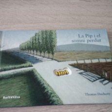 Libros de segunda mano: LA PIPI I EL SOMNI PERDUT - THOMAS DOCHERTY - EDITORIAL BARCANOVA - 1º EDICIÓN 2006 - EN CATALÁN. Lote 121003163
