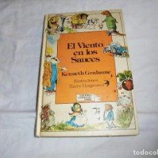 Libros de segunda mano: EL VIENTO EN LOS SAUCES.KENNETH GRAHAME.ILUSTRACIONES HARRY HARGREAVES.1ª EDIC.LAURIN 1983.-ANAYA. Lote 132604866