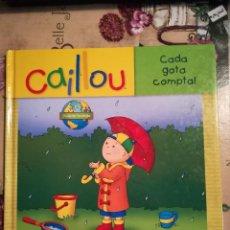 Libros de segunda mano: CAILLOU. CADA GOTA COMPTA! - SARAH MARGARET JOHANSON - EN CATALÀ. Lote 121470395