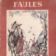 Libros de segunda mano: FERRAN SOLDEVILA : FAULES (CLARASÓ, 1948) ILUSTRA PIERRETTE GARGALLO - EN CATALÁN. Lote 121491735