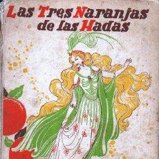 Libros de segunda mano: GRANCH : LAS TRES NARANJAS DE LAS HADAS (MESEGUER, 1943) ILUSTRADO POR JAIME JUEZ -CUENTO ORIENTAL. Lote 121492015