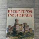 Libros de segunda mano: ANTIGUO Y BONITO CUENTO - RECOMPENSA INESPERADA - SERIE III Nº 9 - RAMON SOPENA - COLECCIÓN INFANTIL. Lote 121518787