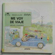 Libros de segunda mano: ME VOY DE VIAJE RENACUAJOS ANAYA. Lote 121665398