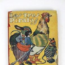 Libros de segunda mano: L-317 LOS TRES PIRATAS. CASA EDITORIAL CALLEJA. AÑO 1916.. Lote 121738131