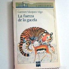 Libros de segunda mano: LA FUERZA DE LA GACELA - LIBRO INFANTIL CUENTO EL BARCO DE VAPOR SM AÑOS 80 -PRECIOSAS ILUSTRACIONES. Lote 121819135