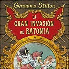 Libros de segunda mano: STILTON: LA GRAN INVASIÓN DE RATONIA (LIBROS ESPECIALES DE GERONIMO STILTON). Lote 121909447