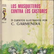 Libros de segunda mano: LOS MOSQUETEROS CONTRA 3 CUENTOS ILUSTRADOS POR C. GARMENDIA - CUENTOS JILGUERO SERIE B - TORAY 1974. Lote 121914951