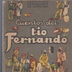 Libros de segunda mano: FERNANDO FERNANDEZ DE CORDOBA. CUENTOS DEL TÍO FERNANDO. MADRID, SATURNINO CALLEJA, 1940.. Lote 122714875