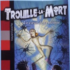 Libros de segunda mano: LIBRO EN FRANCES : TROULLE-LA-MART LE COEUR DE LA MOMIE Nº7. Lote 123039431