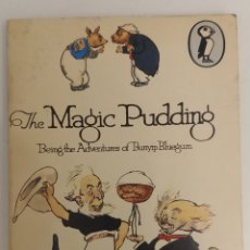 Livres d'occasion: THE MAGIC PUDDING BEING THE ADVENTURES OF BUNYIP BLUEGUM NORMAN LINDSEY. Lote 123321832