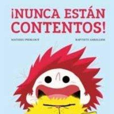 Libros de segunda mano: ¡NUNCA ESTÁN CONTENTOS! - PIERLOOT, MATHIEU. Lote 123576070