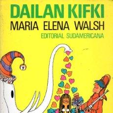 Libros de segunda mano: MARÍA ELENA WALSH : DAILAN KIFKI (SUDAMERICANA, 1993) ILUSTRACIONES DE VILAR. Lote 124422403