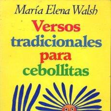Libros de segunda mano: MARÍA ELENA WALSH : VERSOS TRADICIONALES PARA CEBOLLITAS (SUDAMERICANA, 1993). Lote 124422667