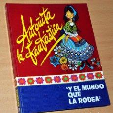 Libros de segunda mano: ANTOÑITA LA FANTÁSTICA - Nº 2: Y EL MUNDO QUE LA RODEA - EDITORIAL ROLLÁN (PINTO, MADRID) - AÑO 1969. Lote 124928623