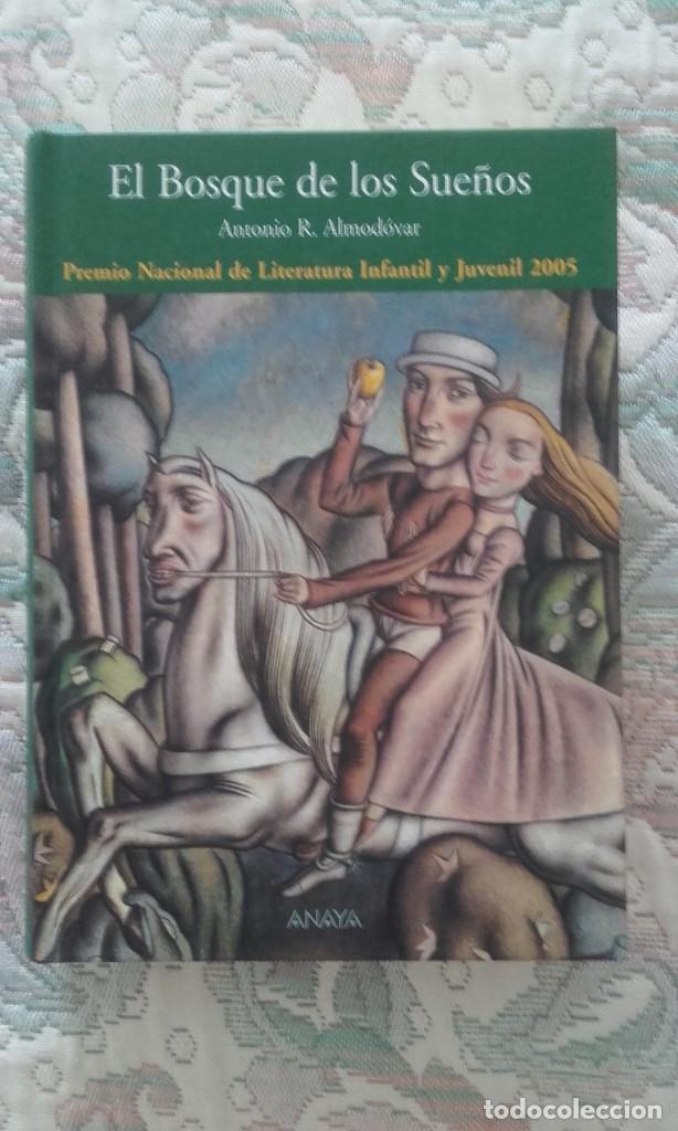 EL BOSQUE DE LOS SUEÑOS, DE ANTONIO R ALMODOVAR (ANAYA, PREMIO NACIONAL LITERATURA INF Y JUV 2005) (Libros de Segunda Mano - Literatura Infantil y Juvenil - Cuentos)