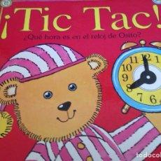 Libros de segunda mano: TIC TAC LIBRO APRENDER LA HORA CON EL OSITO LIBRO INFANTIL PARA APRENDER. Lote 125830942