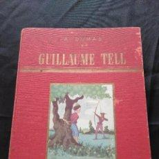 Libros de segunda mano: GUILLAUME TELL. A. DUMAS. 1955.. Lote 126038179