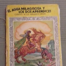 Libros de segunda mano: EL AGUA MILAGROSA Y LOS DOS APRENDICES. 1A ED 1938. HERMANOS GRIMM. ED MOLINO. DIBUJOS FREIXAS.. Lote 126069967