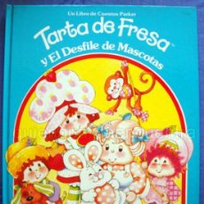 Libros de segunda mano: TARTA DE FRESA UN LIBRO DE CUENTOS PARKER Y EL DESFILE DE MASCOTAS NUEVO KATHLEEN N. DALY,. Lote 177550160