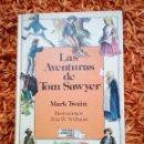 Libros de segunda mano: LIBRO LAS AVENTURAS DE TOM SAWYER - MARK TWAIN - ILUSTRADO POR TRUE W WILLIAMS. Lote 126722491