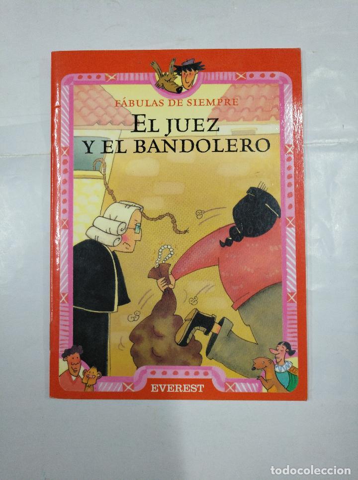 EL JUEZ Y EL BANDOLERO. FABULAS DE SIEMPRE. EVEREST. TDK183 (Libros de Segunda Mano - Literatura Infantil y Juvenil - Cuentos)