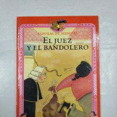 Libros de segunda mano: EL JUEZ Y EL BANDOLERO. FABULAS DE SIEMPRE. EVEREST. TDK183. Lote 126981275