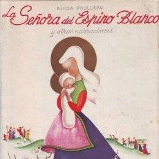 Libros de segunda mano: POULLEAU, ALICIA: LA SEÑORA DEL ESPINO BLANCO Y OTRAS NARRACIONES. Lote 127136379
