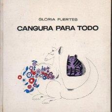 Libros de segunda mano: GLORIA FUERTES : CANGURA PARA TODO (LUMEN, 1967). Lote 127156298