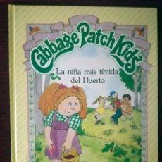 Libros de segunda mano: LIBRO CABBAGE PATCH KIDS MUÑECA REPOLLO PARKER LA NIÑA MAS TÍMIDA DEL HUERTO 1984 NUEVO. Lote 148443405