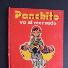 Libros de segunda mano: PANCHITO VA AL MERCADO / ILUSTRACIONES - ANNIE LEFÉBURE / ED. RAMON SOPENA AÑO 1958. Lote 144181857