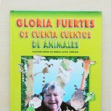 Libros de segunda mano: GLORIA FUERTES OS CUENTA CUENTOS DE ANIMALES - FUERTES, GLORIA (TEXTOS) / TORCIDA, MARIA LUISA (ILUS. Lote 127604108