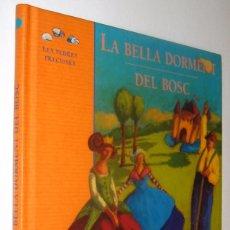 Libros de segunda mano: LA BELLA DORMENT DEL BOSC - ILUSTRADO - EN CATALAN *. Lote 128561127