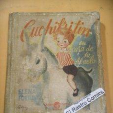 Libros de segunda mano: CUCHIFRITIN EN CASA DE SU ABUELO, ED. AGUILAR , AÑO 1950 ??, ERCOM A8. Lote 128619899