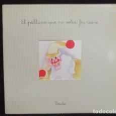 Libros de segunda mano: EL PALLASSO QUE NO VOLIA FER RIURE. - ENRIC LARREULA. . Lote 128737739