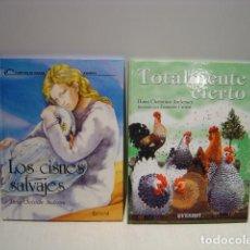 Libros de segunda mano: LOS CISNES SALVAJES - TOTALMENTE CIERTO - ANDERSEN - CUENTOS DE HADAS EVEREST - LOTE DE DOS. Lote 128898703