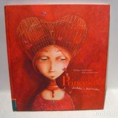 Libros de segunda mano: PRINCESAS OLVIDADAS O DESCONOCIDAS - PHILIPPE LECHERMEIER - REBECCA DAUTREMER - EDELVIVES. Lote 128899743