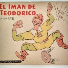 Libros de segunda mano: EL IMAN DE TEODORICO, 1ª PARTE, CUENTOS DE VIGIL PARA NIÑOS, LIBRERIA ATLANTIDA, BUENOS AIRES. Lote 128920787