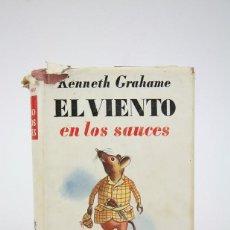 Libros de segunda mano: EL VIENTO EN LOS SAUCES / KENNETH GRAHAME ILUST. ERNEST H. SHEPARD - EDIT. JUVENTUD, 1ª EDICIÓN 1945. Lote 129212167