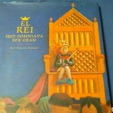 Libros de segunda mano: EL REY QUE SOMNIAVA SER GRAN . JEAN-FRANÇOIS DUMONT .ED. TIMUN MAS (31X24.5). Lote 129459059