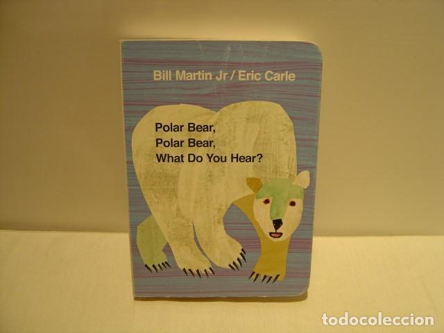POLAR BEAR, POLAR BEAR, WHAT DO YOU HEAR? - BILL MARTIN JR. - ERIC CARLE - PUFFIN 2007 segunda mano