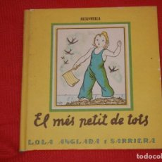 Libros de segunda mano: EL MÉS PETIT DE TOTS, DE LOLA ANGLADA I SARRIERA - ALTAFULLA 1978. Lote 130056015
