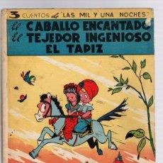 Libros de segunda mano: 3 CUENTOS DE LAS MIL Y UNA NOCHES. EL CABALLO ENCANTADO. EL TEJEDOR INGENIOSO. EL TAPIZ. MAUCCI. Lote 130492764