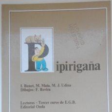 Libros de segunda mano: LIBRO PIPIRIGAÑA - LECTURAS TERCER CURSO - EDITORIAL ONDA - EGB - AÑO 1984 - NUEVO. Lote 130785556
