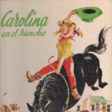 Libros de segunda mano: PIERRE PROBST : CAROLINA EN EL RANCHO (JUVENTUD, 1974) GRAN FORMATO. Lote 130797923